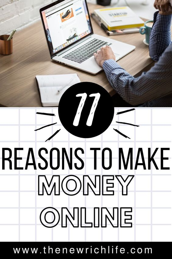 11 reasons to make money online