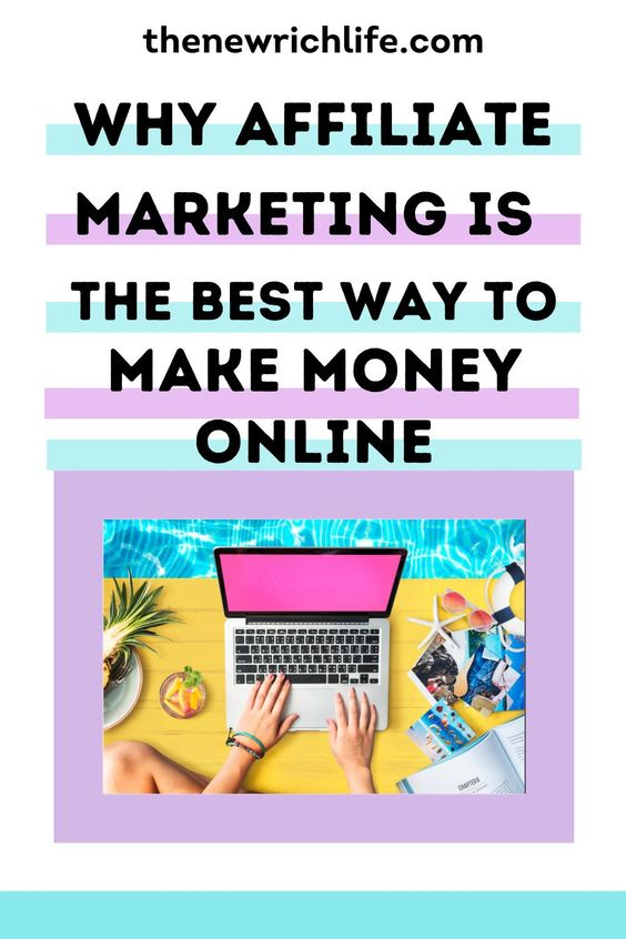affiliate marketing is the best way to start making money online